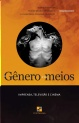 """Livro """"O Gênero e os Meios"""""""